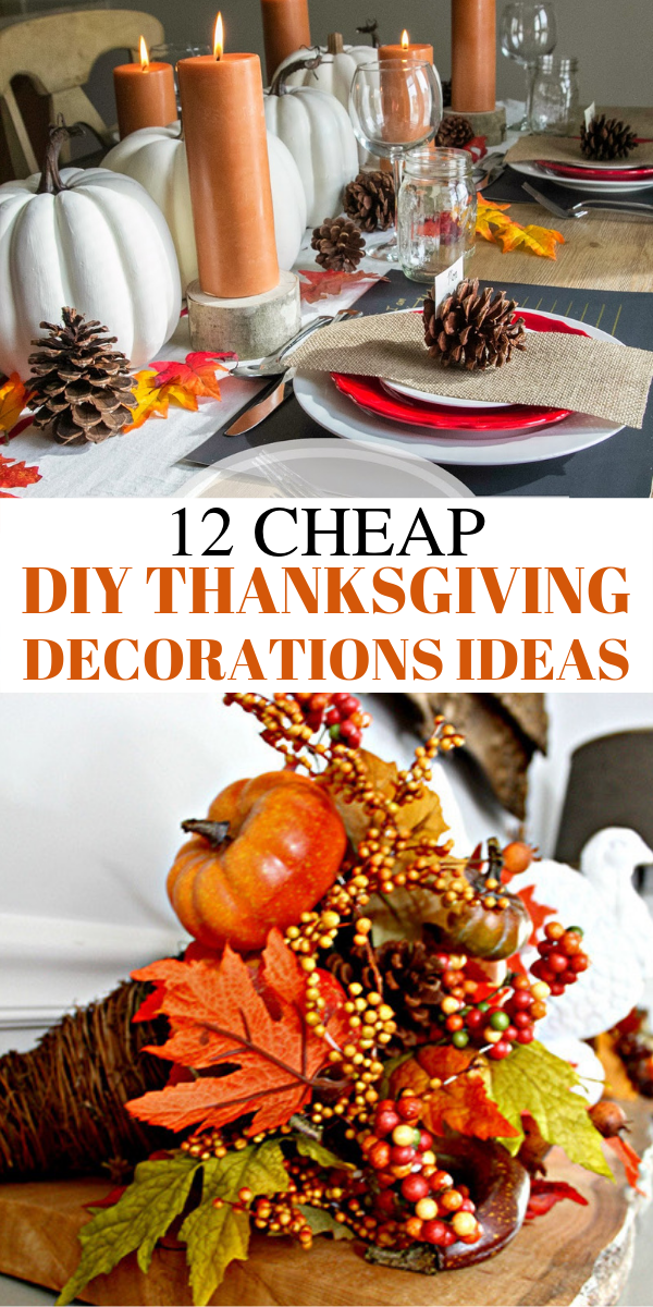 12 Ultimate DIY Thanksgiving and Christmas Table Decorations That are Cheap and Easy