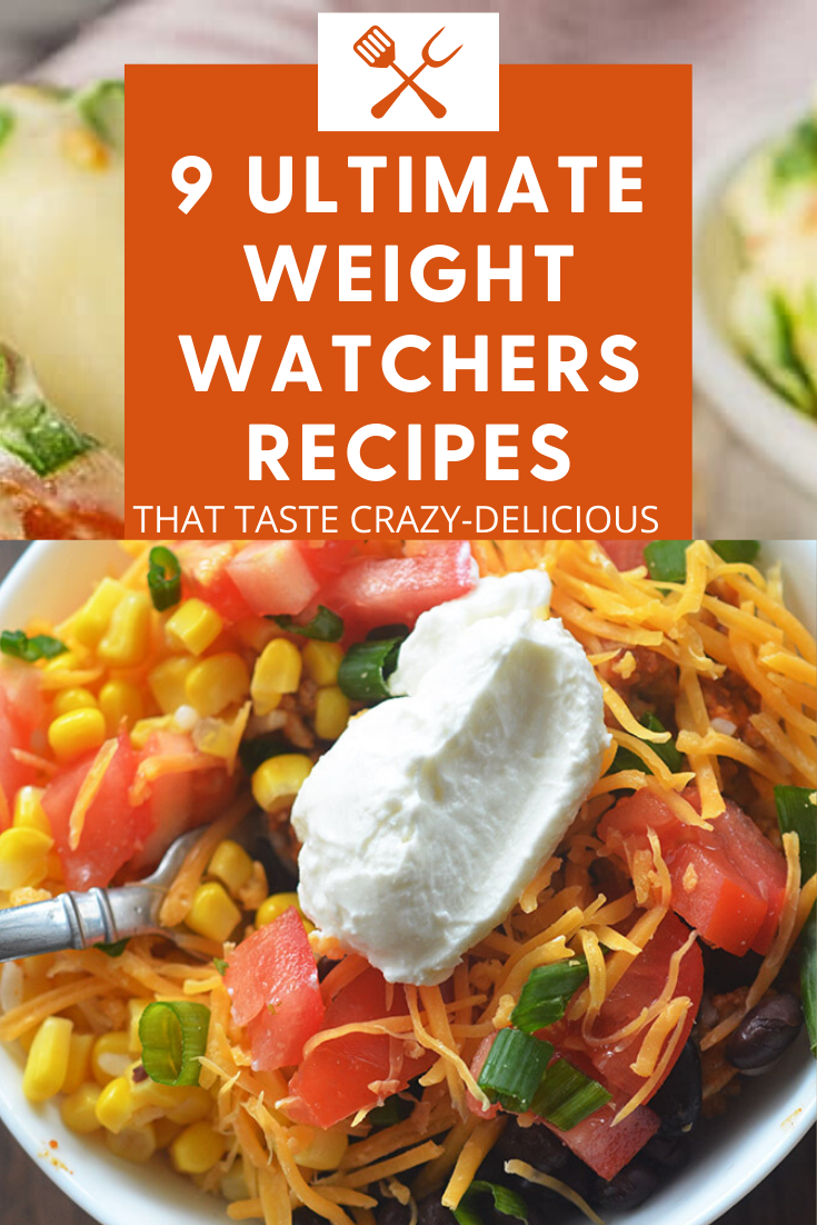 9 Ultimate Healthy Weight Watchers Recipes that Taste Crazy-delicious